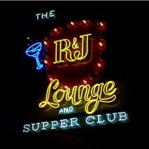 The R&J Lounge and Supper Club